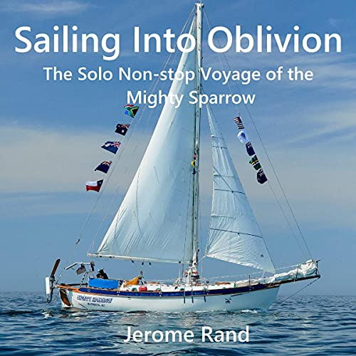 Sailing into Oblivion: The Solo Non-stop Voyage of the Mighty Sparrow cover art