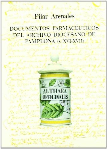 Documentos Farmaceiticos Del Archivo Diocesano De Pamplona (s.Xvi-Xvii (Historia)