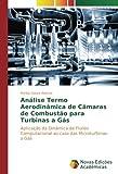 Análise Termo Aerodinâmica de Câmaras de Combustão para Turbinas a Gás: Aplicação da Dinâmica de Fluído Computacional ao caso das Microturbinas a Gás (Portuguese Edition)