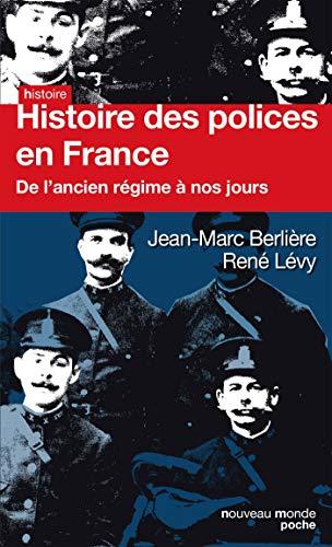 Histoire des polices en France: De l'ancien régime à nos jours