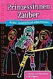 Kratzbuch: Prinzessinnen-Zauber: Kratz- und Kritzel- Abenteuer