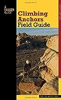 Falcon Guide Climbing Anchors Field Guide (How to Climb)