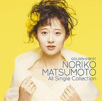 GOLDEN BEST Matsumoto Noriko All Single Collection