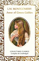 Anne of Green Gables (Flame Tree Collectable Classics)