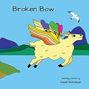 Broken Bow (Seordag Stories)