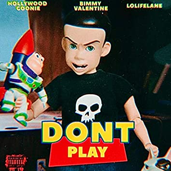 Don't Play (feat. Hollywood Goonie & Lolifelane)