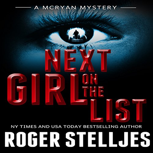 Next Girl on the List     McRyan Mystery Series              By:                                                                                                                                 Roger Stelljes                               Narrated by:                                                                                                                                 Johnny Peppers                      Length: 11 hrs and 3 mins     87 ratings     Overall 4.5