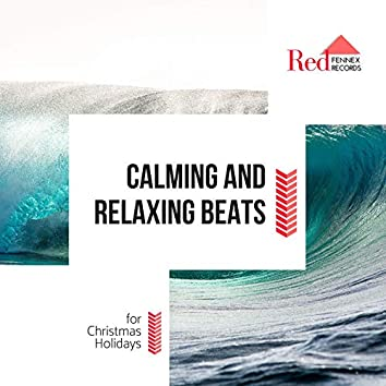 Calming And Relaxing Beats For Christmas Holidays