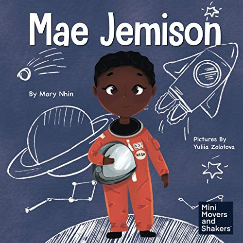 Mae Jemison: A Kid's Book About Reaching Your Dreams (Mini Movers and Shakers)