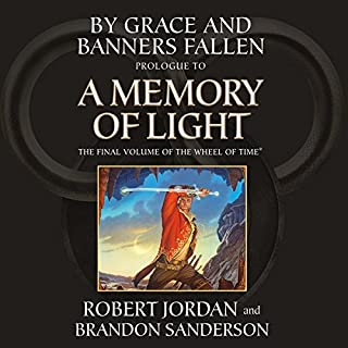 By Grace and Banners Fallen: Prologue to A Memory of Light cover art