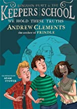 By Andrew Clements - We Hold These Truths (Benjamin Pratt and the Keepers of the Schoo (Reprint) (2014-11-26) [Paperback]