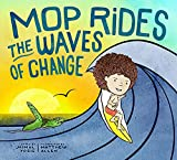 Mop Rides the Waves of Change: A Mop Rides Story (Emotional Regulation for Kids, Save the Oceans, Surfing for K ids)