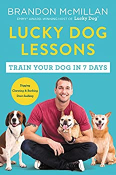 Lucky Dog Lessons Train Your Dog in 7 Days