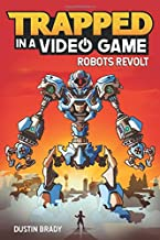 Trapped in a Video Game (Book 3): Robots Revolt (Volume 3)