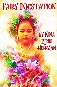 Fairy Infestation: A short story in the LaZelle Family Magic series by [Nina Kiriki Hoffman]