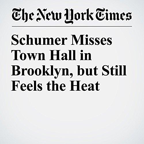 Schumer Misses Town Hall in Brooklyn, but Still Feels the Heat copertina
