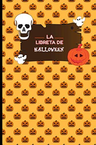 La Libreta de Halloween: Diseño Naranja con Calabazas - Diario Cuaderno para niños a partir de 7 años con dibujos en el interior de Brujas, monsturos, ... los santos inocentes escribiendo los deseos