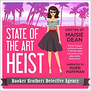 State of the Art Heist     Booker Brothers Detective Agency, Book 1              By:                                                                                                                                 Maisie Dean                               Narrated by:                                                                                                                                 Marie Hoffman                      Length: 4 hrs and 59 mins     19 ratings     Overall 4.8