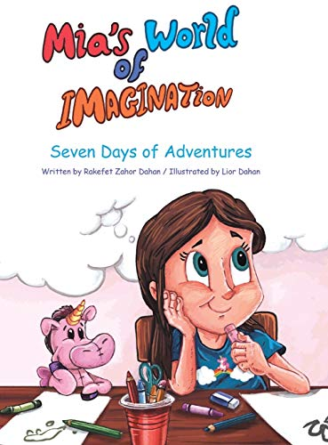 Compare Textbook Prices for Mia's World of Imagination: Seven Days of Adventures  ISBN 9781525599897 by Dahan, Rakefet Zahor,Dahan, Lior