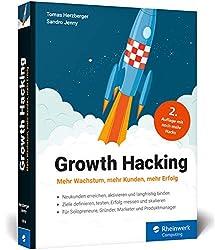 Growth Hacking: Mehr Wachstum, mehr Kunden, mehr Erfolg.