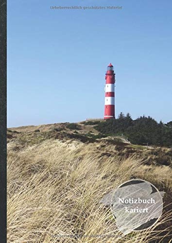 "Notizbuch kariert: Notizheft • A4-Format, 100+ Seiten, Soft Cover, Ohne Rand • ""Amrum Leuchtturm"" • Original #MoinAmrum • Quad Ruled Notebook • ... Skizzenbuch, Matheheft, Schulheft, Übungsheft"