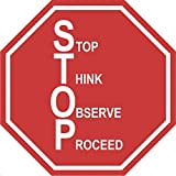 'Stop, Think, Observe, Proceed' Stop Sign- Durable Laminated Vinyl Floor Sign- (Various Sizes Available) Sign by Graphical Warehouse- 5S Safety and Security Signage, Visual Communication Tool (26')