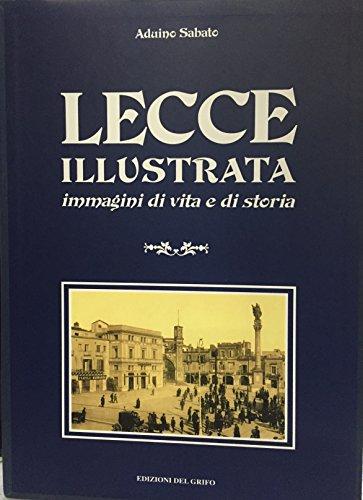 Lecce illustrata. Immagini di vita e di storia
