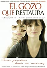 El gozo que restaura: Living From The Heart Jesus Gave You (Spanish Edition)