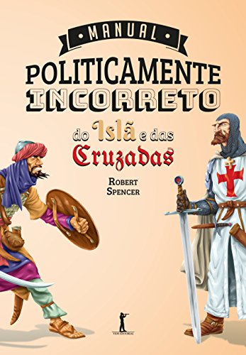 Manual Politicamente Incorreto do Islã e das Cruzadas