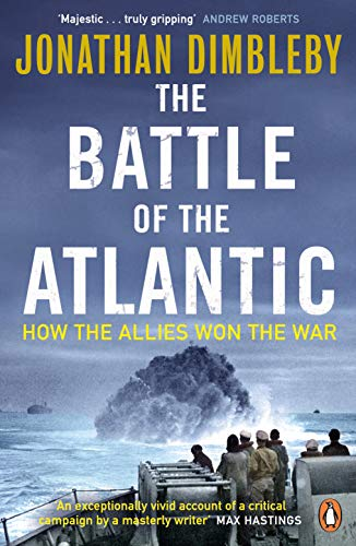 The Battle of the Atlantic: How the Allies Won the War (English Edition)