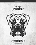 My Pet Journal: Boxer dog medical & health tracker, records organizer & note keeper, vaccination chart / notebook '8x10' 100 Pages