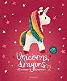 Unicorns, Dragons and More Fantasy Amigurumi 2, Volume 2: Bring 14 Enchanting Characters to Life! (Unicorns, Dragons and More Amigurumi)