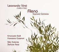 Leonardo Vinci: Fileno - Soprano Cantatas by Emanuela Gali (2012-07-29)