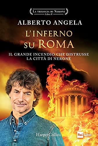 L'inferno su Roma. Il grande incendio che distrusse la città di Nerone. La trilogia di Nerone (Vol. 2)