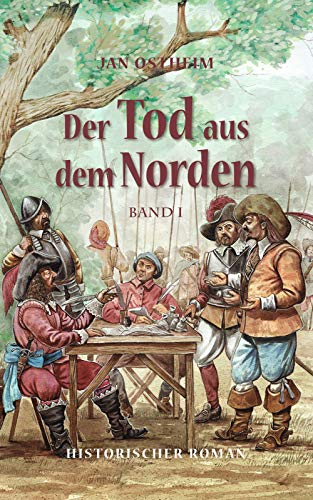 Der Tod aus dem Norden: Band 1 (Als Landsknecht im 30. jährigen Krieg)