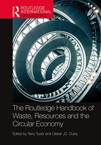 The Routledge Handbook of Waste, Resources and the Circular Economy (Routledge International Handbooks) (English Edition)