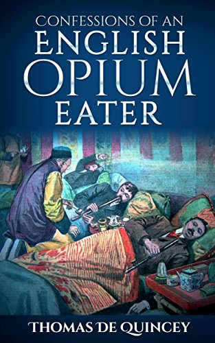 Download Confessions Of An English Opium Eater By Thomas De Quincey