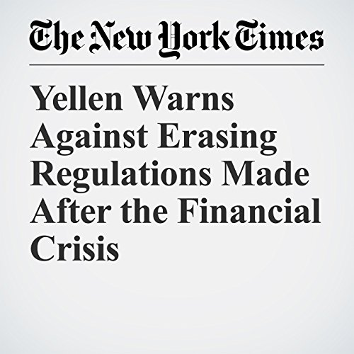 Yellen Warns Against Erasing Regulations Made After the Financial Crisis copertina
