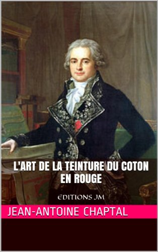 L'art de la teinture du coton en rouge (French Edition)