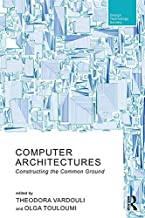 Computer Architectures: Constructing the Common Ground (Routledge Research in Design, Technology and Society) (English Edition)