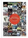 Historia Del Deporte. 100 Hitos, Mitos y anécdotas del Deporte (ILUSTRADO)