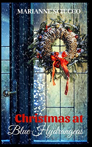 Book: Christmas at Blue Hydrangeas (A Cape Cod Bed & Breakfast Story,) by Marianne Sciucco