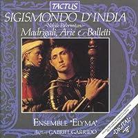 Madrigali by SIGISMONDO D'india (2013-08-05)