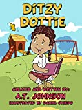 Ditzy Dottie: Thanks For The Help. But No Thanks! (Tommy Turnpike Book Series) (English Edition)