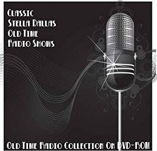 10 Classic Stella Dallas Old Time Radio Broadcasts on DVD (over 2 Hours 42 Minutes running time)