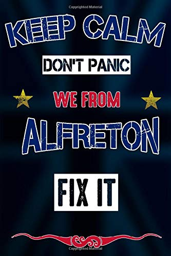 Keep Calm don't panic we from Alfreton fix it: Notebook | Journal...