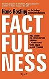 Factfulness: Dieci ragioni per cui non capiamo il mondo. E perché le cose vanno meglio di come pensiamo.