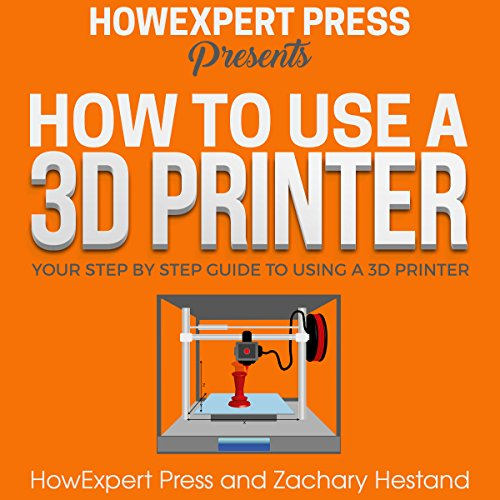 How to Use a 3D Printer audiobook cover art