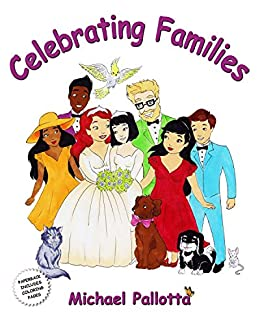 Celebrating Families: LGBT Families by [Michael Pallotta, Lewis James]