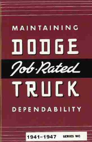 "1941 1942 1946 1947 DODGE TRUCK & PICKUP OWNERS INSTRUCTION & OPERATING MANUAL - USERS GUIDE For ""WC"" Series Job Rated Trucks, gas and diesel Trucks, Power Wagon, Stake, Forward Control. 41 42 46 47"